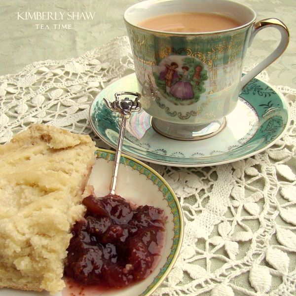Greetings From Kimberly Shaw Tea A Drink With Jam